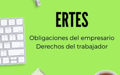 ERTES. Obligaciones del empresario y derechos del trabajador